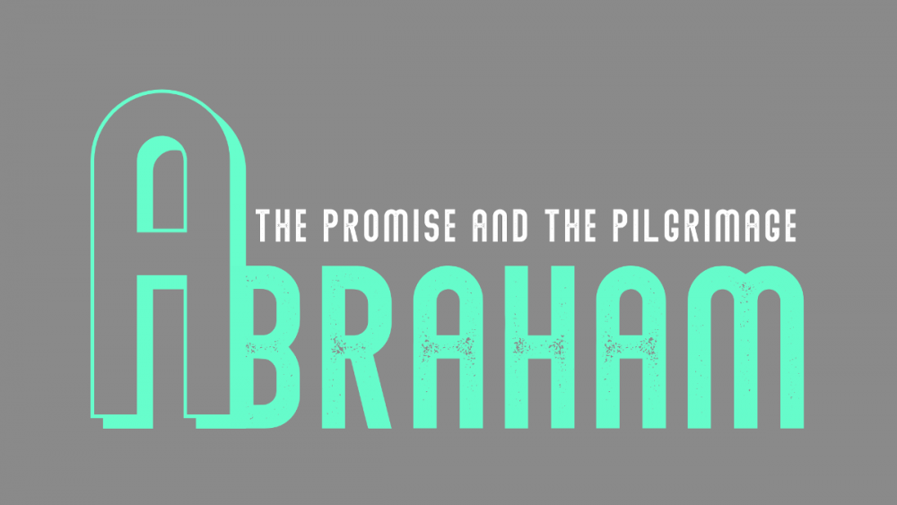 Abraham: The Promise and the Pilgrimage